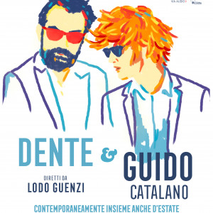 DENTE e GUIDO CATALANO