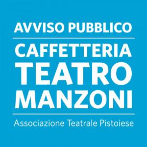 AVVISO PUBBLICO CAFFETTERIA TEATRO MANZONI PISTOIA