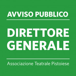 AVVISO PUBBLICO DIRETTORE GENERALE Associazione Teatrale Pistoiese