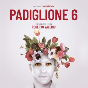 PADIGLIONE 6 da Cechov – regia Roberto Valerio | 20, 23-27, 30 e 31 ottobre