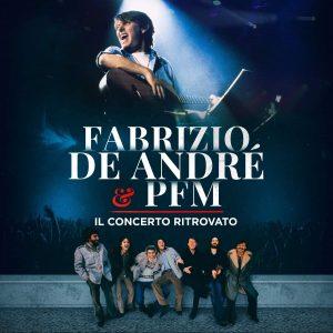 FABRIZIO DE ANDRè & PFM – Il concerto ritrovato